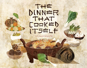 The Dinner That Cooked Itself by J.C. Hsyu, Kenard Pak, 9781909263413