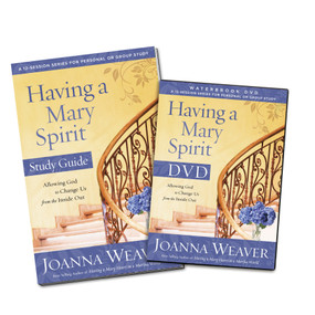 Having a Mary Spirit DVD Study Pack (Allowing God to Change Us from the Inside Out) by Joanna Weaver, 9780307731616