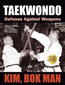 Taekwondo (Defense Against Weapons) by Bok Man Kim, 9781594392276