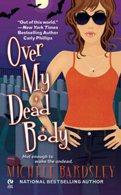 Over My Dead Body - 9780451226778 by Michele Bardsley, 9780451226778