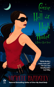 Come Hell or High Water (A Broken Heart Novel) by Michele Bardsley, 9780451228789