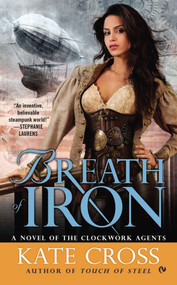 Breath of Iron (A Novel of the Clockwork Agents) by Kate Cross, 9780451240064