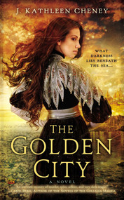 The Golden City by J. Kathleen Cheney, 9780451417756