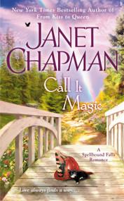 Call It Magic by Janet Chapman, 9780515155204