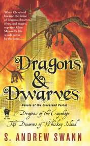 Dragons and Dwarves (Novels of the Cleveland Portal) by S. Andrew Swann, 9780756405663