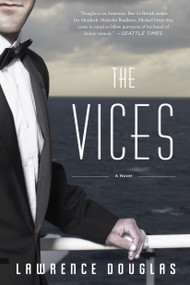 The Vices (A Novel) by Lawrence Douglas, 9781590514153