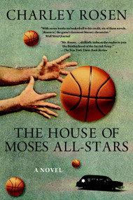 The House of Moses All-Stars (A Novel) - 9781609803711 by Charley Rosen, 9781609803711