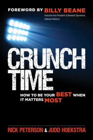 Crunch Time (How to Be Your Best When It Matters Most) by Rick Peterson, Judd Hoekstra, Billy Beane, 9781626567696