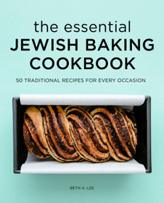 The  Essential Jewish Baking Cookbook (50 Traditional Recipes for Every Occasion) by Beth A. Lee, 9781648765674
