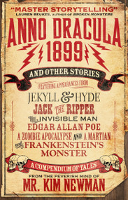 Anno Dracula 1899 and Other Stories by Kim Newman, 9781781165706