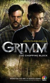 Grimm: The Chopping Block by John Passarella, 9781781166567