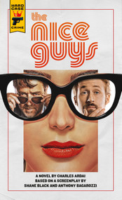 The Nice Guys: The Official Movie Novelization by Charles Ardai, 9781785652578