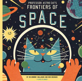 Professor Astro Cat's Frontiers of Space - 9781909263079 by Dr. Dominic Walliman, Ben Newman, 9781909263079