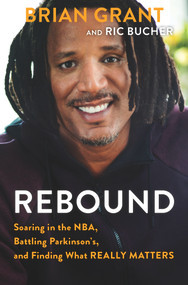 Rebound (Soaring in the NBA, Battling Parkinson's, and Finding What Really Matters) - 9781629379807 by Brian Grant, Ric Bucher, 9781629379807
