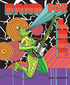 Band For Life by Anya Davidson, 9781606999547