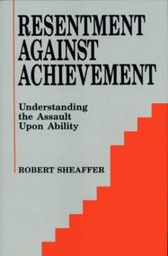Resentment Against Achievement by Robert Sheaffer, 9780879754471
