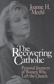 The Recovering Catholic by Joanne H. Meehl, 9780879759278