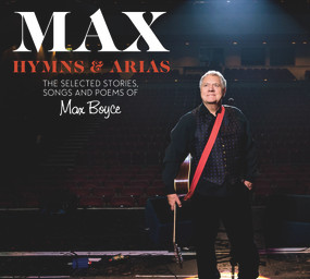 Max: Hymns & Arias (The Selected Stories, Songs and Poems of Max Boyce) by Max Boyce, 9781913640958