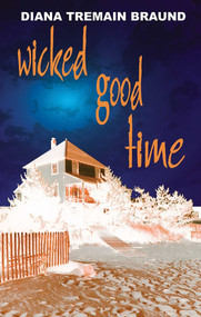 Wicked Good Time by Diana Tremain Braund, 9781594930317
