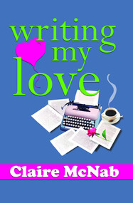 Writing My Love by Claire McNab, 9781594930638