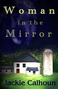 Woman in the Mirror - 9781931513784 by Jackie Calhoun, 9781931513784