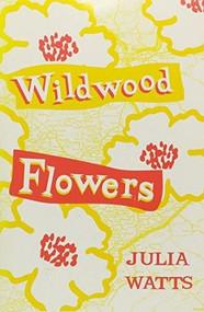 Wildwood Flowers by Julia Watts, 9781931513937