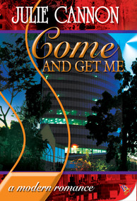 Come and Get Me by Julie Cannon, 9781933110738
