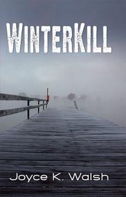 Winterkill - 9781935226000 by Joyce K. Walsh, 9781935226000