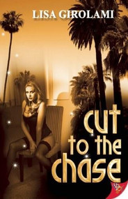 Cut to the Chase - 9781602827837 by Lisa Girolami, 9781602827837