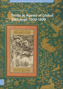 Prints as Agents of Global Exchange (1500-1800) by Heather Madar, 9789462987906