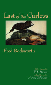 Last of the Curlews by Fred Bodsworth, W. S. Merwin, Murray Gell-Mann, Abigail Rorer, 9781582437354