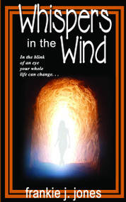 Whispers in the Wind by Frankie J. Jones, 9781594930379