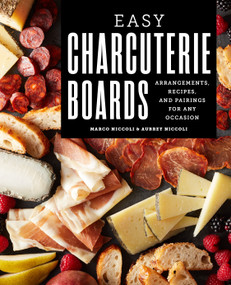 Easy Charcuterie Boards (Arrangements, Recipes, and Pairings for Any Occasion) by Marco Niccoli, Aubrey Niccoli, 9781646119622