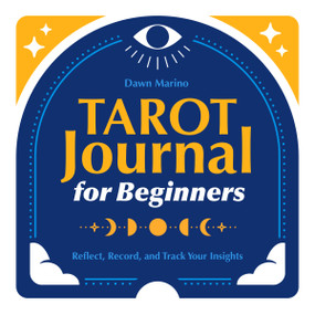 Tarot Journal for Beginners (Reflect, Record, and Track Your Insights) by Dawn Marino, 9781638073420