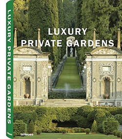 Luxury Private Gardens by teNeues, 9783832792268