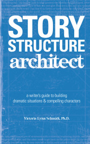 Story Structure Architect by Victoria Lynn Schmidt, 9781582973258