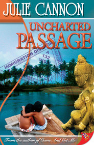 Uncharted Passage by Julie Cannon, 9781602820326