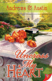 Uncross My Heart by Andrews & Austin, 9781602820456