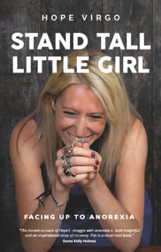 Stand Tall, Little Girl (Facing Up to Anorexia) by Hope Virgo, 9781789561203