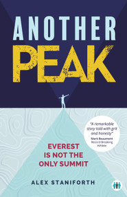 Another Peak (Everest is Not the Only Summit) by Alex Staniforth, 9781789560770