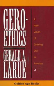 Geroethics by Gerald A. Larue, 9780879757502