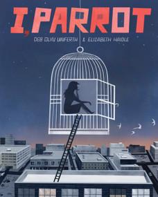I, Parrot (A Graphic Novel) by Deb Olin Unferth, Elizabeth Haidle, 9781936787654