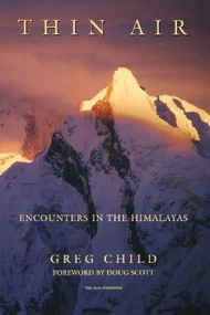 Thin Air (Encounters in the Himalayas) by Greg Child, 9780898865882