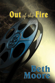 Out of the Fire - 9781594930881 by Beth Moore, 9781594930881