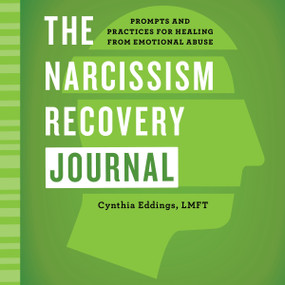 The Narcissism Recovery Journal (Prompts and Practices for Healing from Emotional Abuse) by Cynthia Eddings, 9781648765841