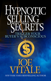 Hypnotic Selling Secrets (Trigger Your Buyer's Subconscious) by Joe Vitale, 9781722505745