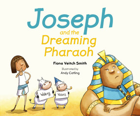 Joseph and the Dreaming Pharaoh by Fiona Veitch Smith, 9780281074723
