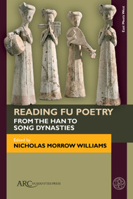 Reading Fu Poetry (From the Han to Song Dynasties) by Nicholas Morrow Williams, 9781641894364