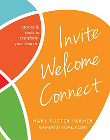 Invite Welcome Connect (Stories & Tools to Transform Your Church) by Mary Parmer, 9780880284615