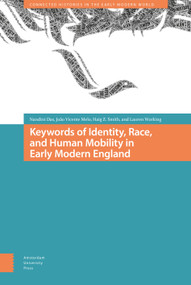 Keywords of Identity, Race, and Human Mobility in Early Modern England by Nandini Das, João Vicente Melo, Lauren Working, Haig Smith, 9789463720748